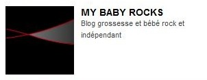 Blog à la une, My Baby Rocks